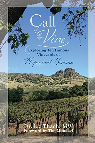 9781492167204: Call of the Vine: Exploring Ten Famous Vineyards of Napa and Sonoma
