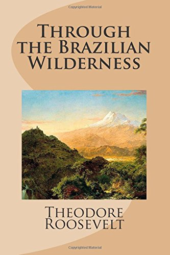 9781492167754: Through the Brazilian Wilderness