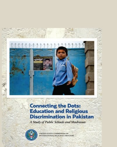 9781492167938: Connecting the Dots: Education and Religious Discrimination in Pakistan: A Study of Public Schools and Madrassas