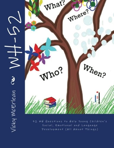 9781492168409: WH-52: 52 WH Questions to Help Young Children's Social, Emotional and Language Development (All About Things)