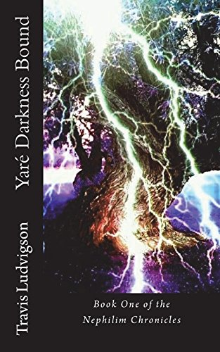 9781492168522: Yare' Darkness Bound: Book One of the Nephilim Chronicles