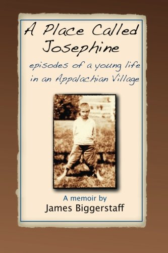 9781492169093: A Place Called Josephine: Episodes of a Young Life in an Appalachian Village