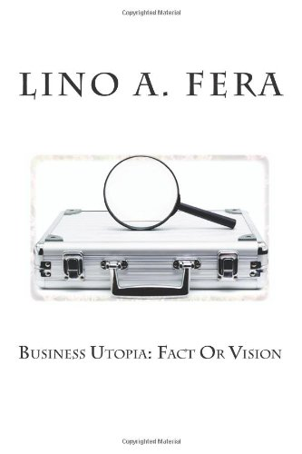 9781492169468: Business Utopia: Fact Or Vision