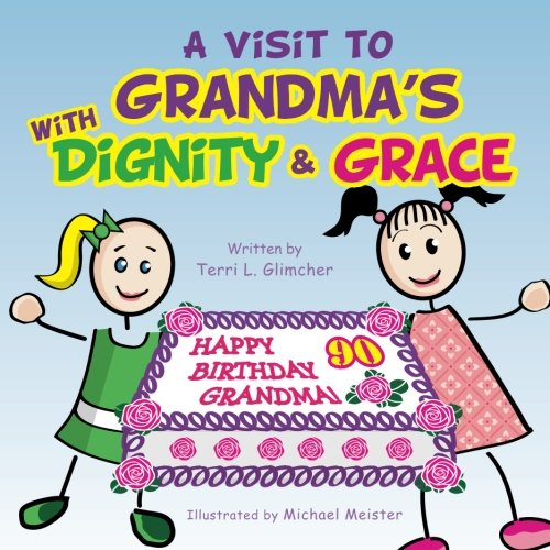 9781492169567: A visit to Grandma's with Dignity and Grace