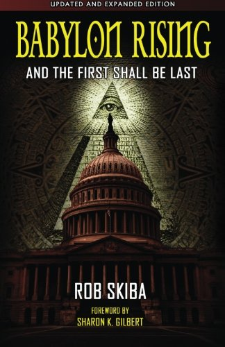 9781492170099: Babylon Rising (updated and expanded): And The First Shall Be Last (Volume 1)