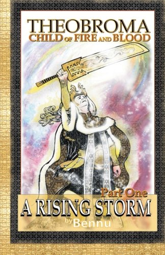 9781492170709: Child of Fire and Blood: Part One: A Rising Storm (Theobroma)