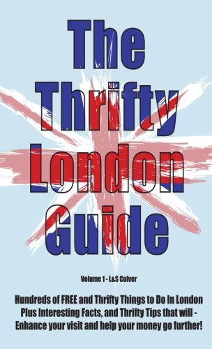 The Thrifty London Guide: Hundreds of FREE: L&S Culver