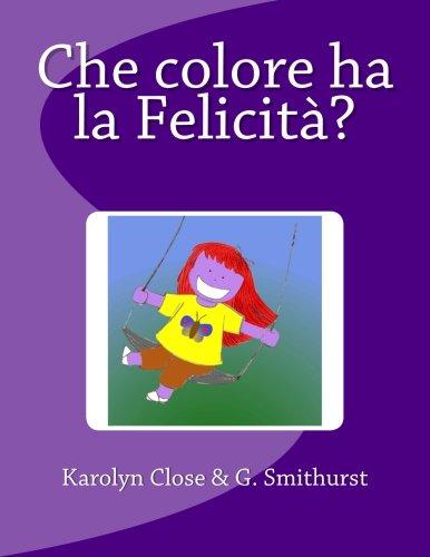 9781492173397: Che colore ha la Felicità? (Italian Edition)