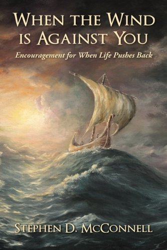 9781492175162: When the Wind is Against You: Encouragement for When Life Pushes Back