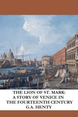 9781492175308: The Lion of St. Mark: A Story of Venice in the Fourteenth Century