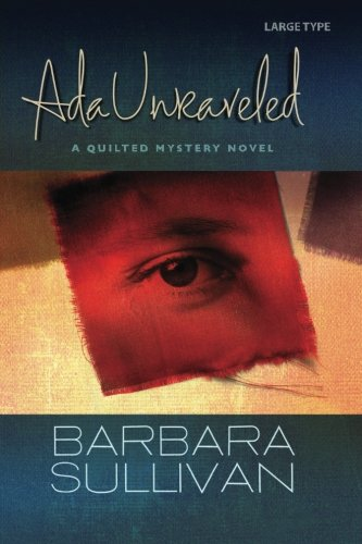 9781492176176: Ada Unraveled, a Quilted Mystery novel (Volume 1)