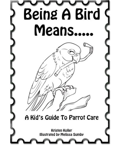 9781492179245: Being A Parrot Means..: A Kid's Guide To Parrot Care