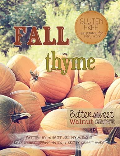 Fall Thyme: Bittersweet Walnut Grove (Volume 4): Reta Doubet