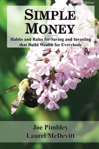 9781492180517: Simple Money: Habits and Rules for Saving and Investing that Build Wealth for Everybody