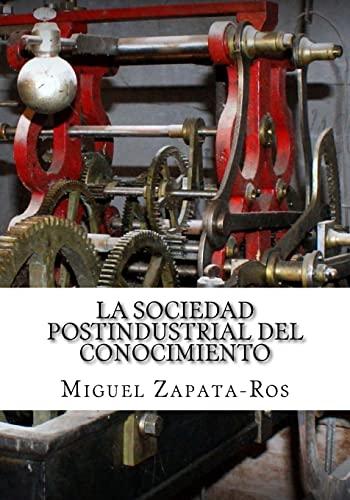 9781492180586: La Sociedad Postindustrial del Conocimiento: Un enfoque multidisciplinar desde la perspectiva de los nuevos métodos para organizar el aprendizaje (Spanish Edition)