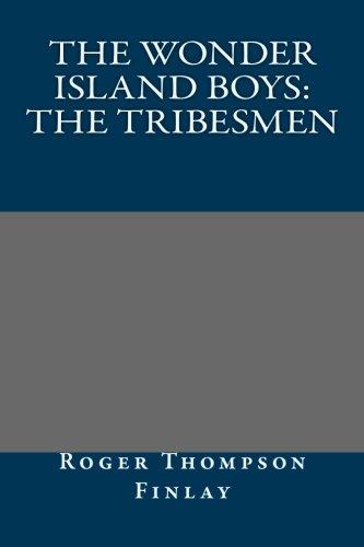 9781492181286: The Wonder Island Boys: The Tribesmen