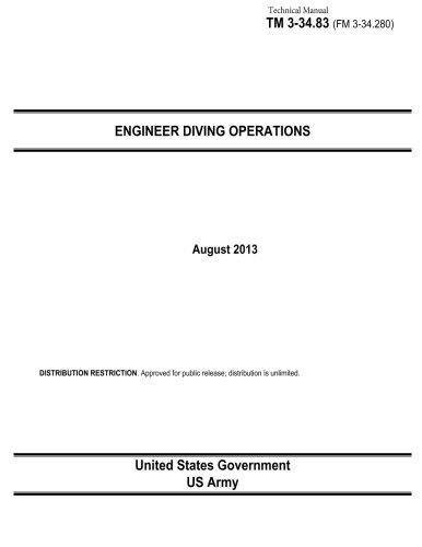 9781492182351: Technical Manual TM 3-23.83 (FM 3-34.280) Engineer Diving Operations August 2013