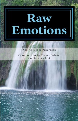 Raw Emotions: A Collection of Poetry (Paperback): Aneirin Conor Pendragon