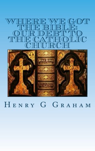9781492186731: Where We Got the Bible:: Our Debt to the Catholic Church
