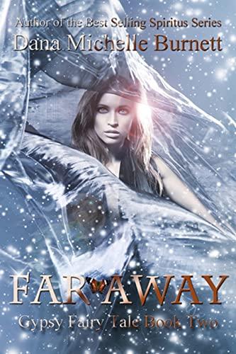 Far Away: Gypsy Fairy Tale Book Two: Burnett, Dana Michelle