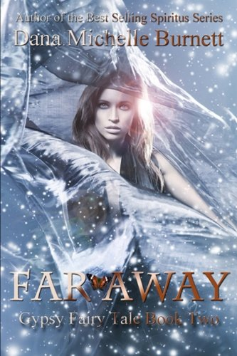 Far Away: Gypsy Fairy Tale Book Two: Dana Michelle Burnett