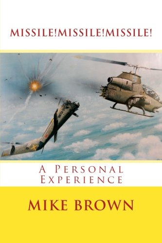Missile!Missile!Missile!: A Personal Experience: Brown, Mike