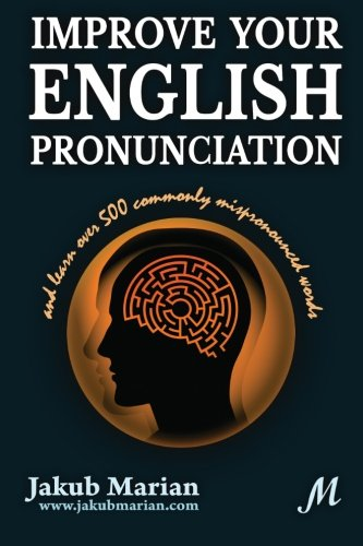 9781492192855: Improve your English pronunciation and learn over 500 commonly mispronounced words
