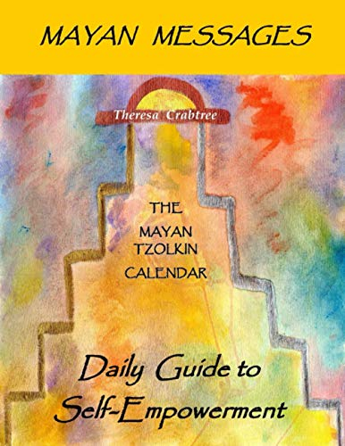 Mayan Messages: Daily Guide to Self-Empowerment: The Mayan Tzolkin Calendar: Crabtree, Theresa