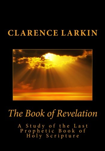 9781492193425: The Book of Revelation: A Study of the Last Prophetic Book of Holy Scripture
