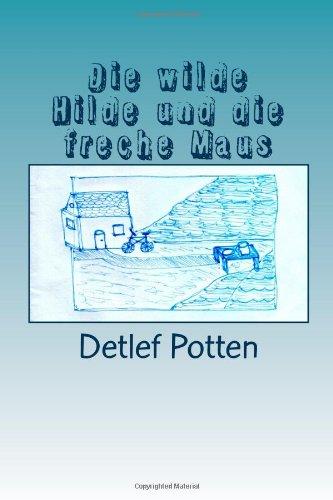 9781492193739: Die wilde Hilde und die freche Maus: Ein Vorlese- und Malbuch (German Edition)