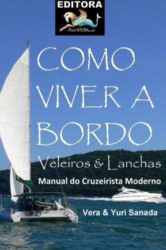 9781492197430: Como Viver a Bordo - Lanchas e Veleiros: Manual do Cruzeiro Moderno (Portuguese Edition)