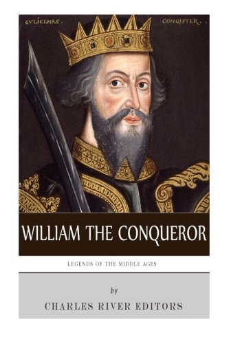 9781492197973: Legends of the Middle Ages: The Life and Legacy of William the Conqueror