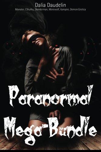 9781492198284: Paranormal Mega-Bundle (Monster, Cthulhu, Slenderman, Werewolf, Vampire, Demon Erotica)