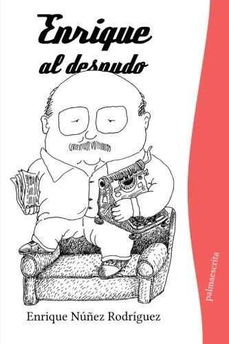 9781492199267: Enrique al desnudo (Spanish Edition)