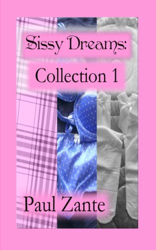 9781492199618: Sissy Dreams: Collection 1
