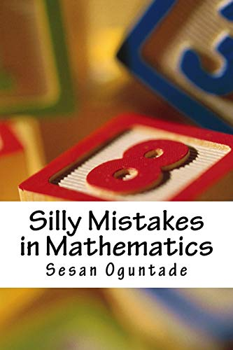 Silly Mistakes in Mathematics: Oguntade, Sesan