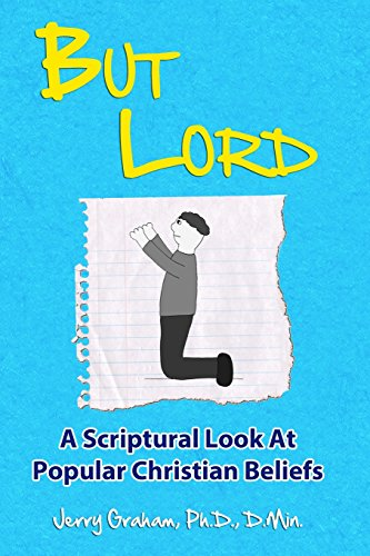 But Lord: A Hebrew Roots Apologetic of Popular Christian Beliefs: Dr. Jerry Graham