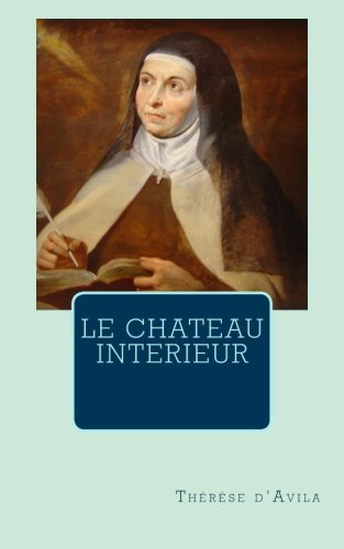 9781492203971: le Chateau Interieur (French Edition)