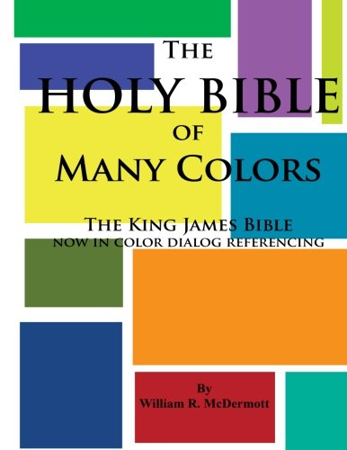 9781492204701: The Holy Bible of Many Colors: King James Bible now in color dialog referencing