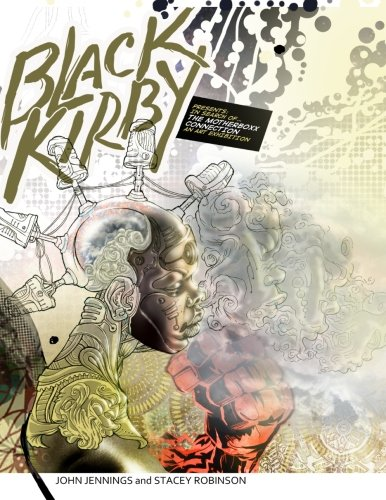 Black Kirby: In Search of The MotherBoxx Connection art exhibition catalog: Jennings, Mr. John