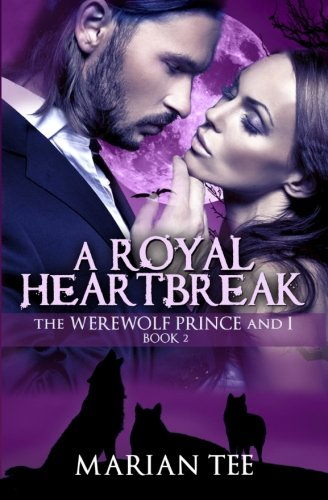9781492208303: A Royal Heartbreak: The Werewolf Prince and I, Book 2