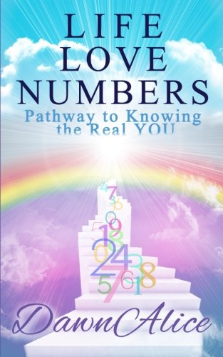 9781492208952: Life Love Numbers: Pathway to Knowing the Real YOU