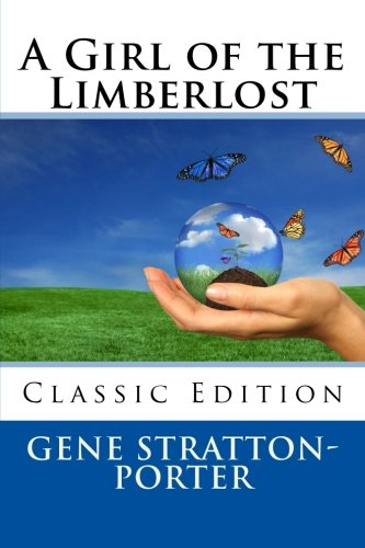 9781492210467: A Girl of the Limberlost (Classic Edition)