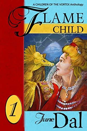 9781492211044: Flamechild: a Children of the Vortex anthology