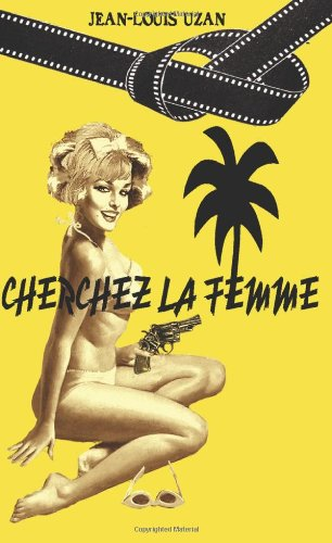 9781492211105: Cherchez la femme (French Edition)