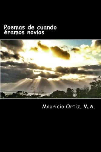 9781492211532: Poemas de cuando éramos novios: Enamorado de Ti (Poemas de Mi Alma) (Volume 1) (Spanish Edition)