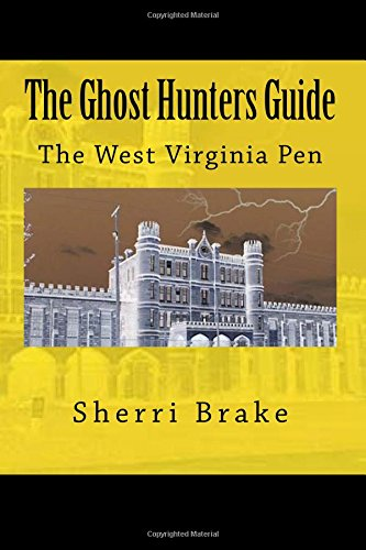9781492213574: The Ghost Hunters Guide: West Virginia Penitentiary
