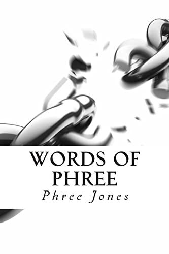 Words of Phree: Jones, Phree