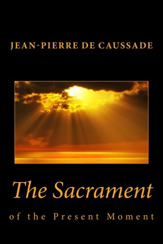 9781492214410: The Sacrament of the Present Moment