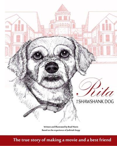 9781492214618: Rita the Shawshank Dog: The True Story of Making a Movie and a Best Friend
